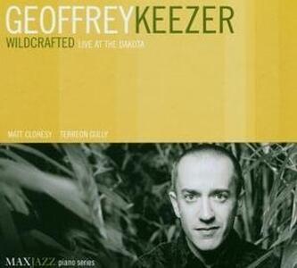 Wildcrafted Live Dakota - CD Audio di Geoffrey Keezer