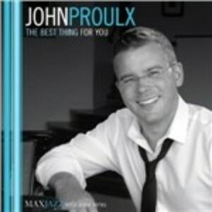 The Best Thing for You - CD Audio di John Proulx