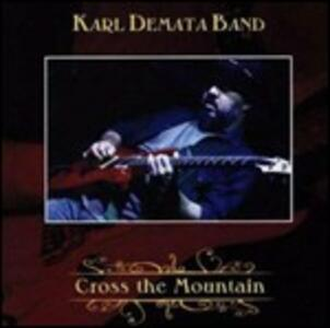 Cross the Mountain - CD Audio di Karl Demata (Band)