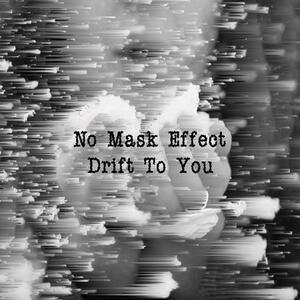 Drift to You - CD Audio di No Mask Effect