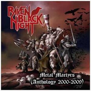 Metal Martyrs: Anthology 2000-2009 - CD Audio di Raven Black Night