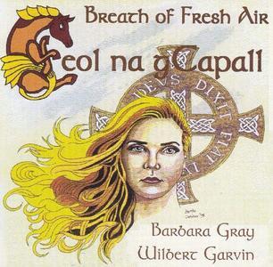 Breath of Fresh Air. Ceol Na Gcapall - CD Audio di Barbara Gray