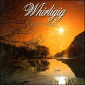 First Frost - CD Audio di Whirligig