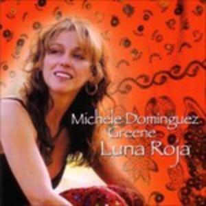 Luna Roja - CD Audio di Michele Dominguez Greene
