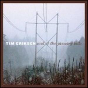 Soul of the January Hills - CD Audio di Tim Eriksen