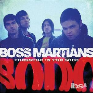 Pressure In The Sodo - CD Audio di Boss Martians