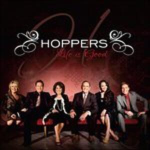 Life Is Good - CD Audio di Hoppers