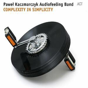 Complexity in Simplicity - CD Audio di Pawel Kaczmarczyk