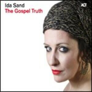 The Gospel Truth - CD Audio di Ida Sand