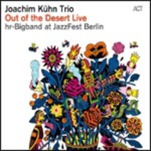 CD Out of the Desert. Live at JazzFest Berlin Joachim Kühn
