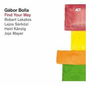 Find Your Way - CD Audio di Gabor Bolla
