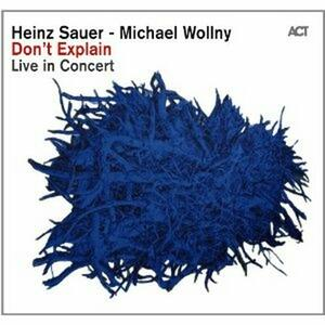 Don't Explain. Live in Concert - CD Audio di Michael Wollny,Heinz Sauer