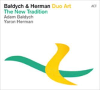 The New Tradition - CD Audio di Yaron Herman,Adam Baldych