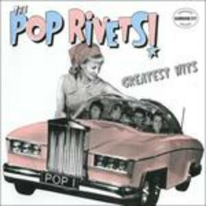Greatest Hits - Vinile LP di Pop Rivets