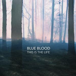 This Is the Life - Vinile LP di Blue Blood