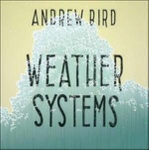 Weather Systems - Vinile LP di Andrew Bird