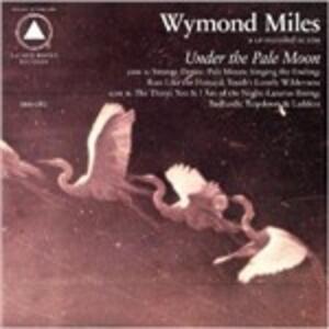 Under the Pale Moon - Vinile LP di Wymond Miles