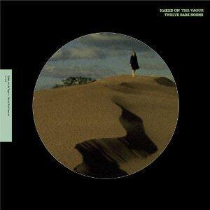 Twelve Dark Noons - Vinile LP di Naked on the Vague
