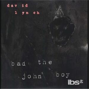 Bad the John Boy (Colonna Sonora) - Vinile LP di David Lynch