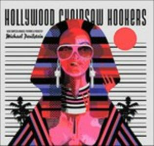 Hollywood Chainsaw (Colonna Sonora) - Vinile LP