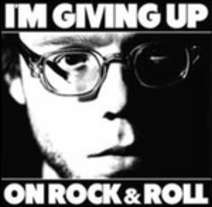 I'm Giving Up on Rock'n'Roll - Vinile LP di Christopher the Conquered