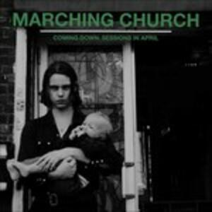 Coming Down. Sessions.. - Vinile LP di Marching Church