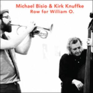 Row for William - CD Audio di Michael Bisio,Kirk Knuffke