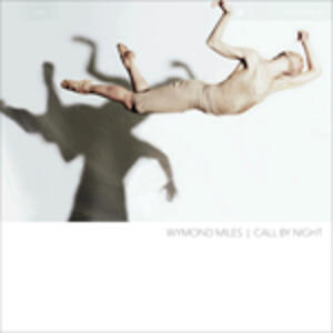 Call by Night - CD Audio di Wymond Miles