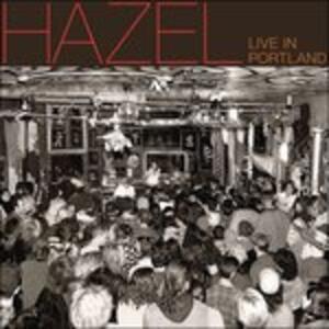 Live in Portland - CD Audio di Hazel