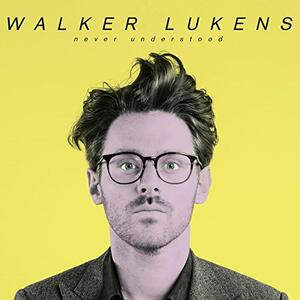Never Understood - CD Audio di Walker Lukens