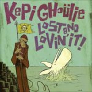 Lost and Lovin' It! - CD Audio di Kepi Ghoulie