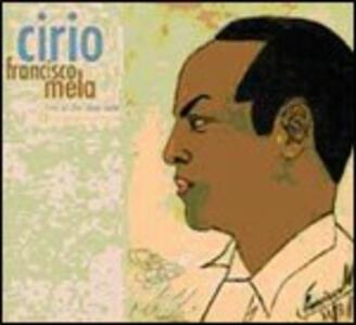 Cirio. Live at the Blue Note - CD Audio di Francisco Mela