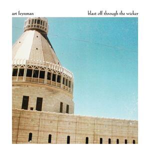 Blast Off Through the Wicker - CD Audio di Art Feynman