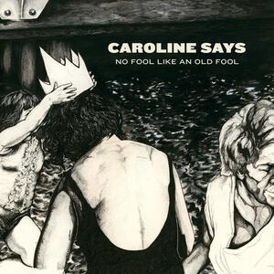 There's No Fool Like Anold Fool - CD Audio di Caroline Says