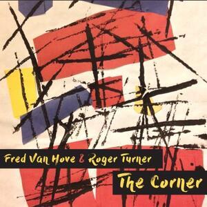 Corner - CD Audio di Roger Turner,Fred Van Hove