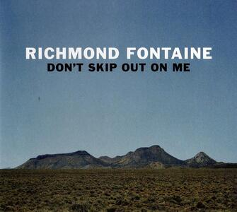 Don't Skip Out on Me - CD Audio di Richmond Fontaine