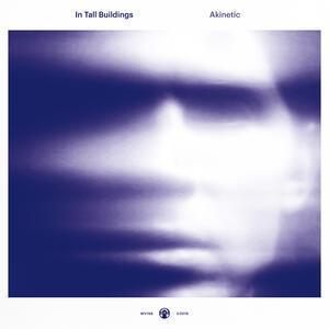 Akinetic - CD Audio di In Tall Buildings
