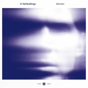 Akinetic - Vinile LP di In Tall Buildings
