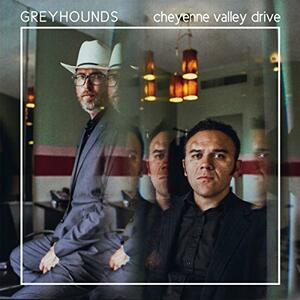 Cheyenne Valley Drive - Vinile LP di Greyhounds