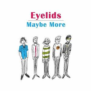 Maybe More - CD Audio di Eyelids
