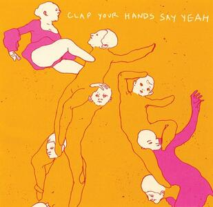 Clap Your Hands Say Yeah - CD Audio di Clap Your Hands Say Yeah