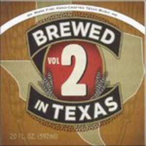 Brewed in Texas 2 - CD Audio