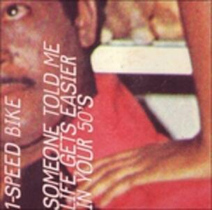 Someone Told Me Life - CD Audio di One Speed Bike