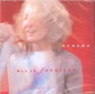 All Is Forgiven - CD Audio di Ashana