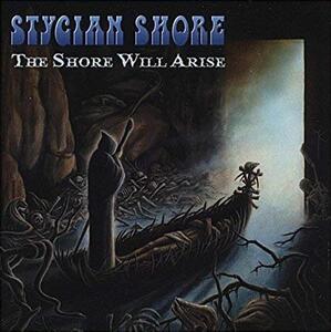 Shore Will Arise - CD Audio di Stygian Shore