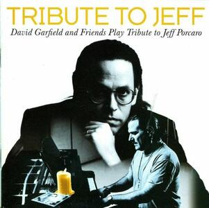 Tribute To Jeff - CD Audio di David Garfield