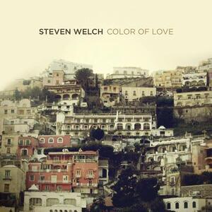 Color of Love - CD Audio di Steve Welch