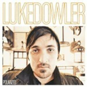 Polarized - CD Audio di Luke Dowler