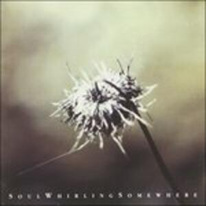 Everyone Will Eventually - CD Audio di Soul Whirling Somewhere