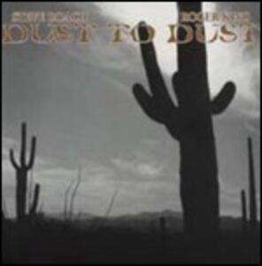 Dust to Dust - CD Audio di Steve Roach,Roger King